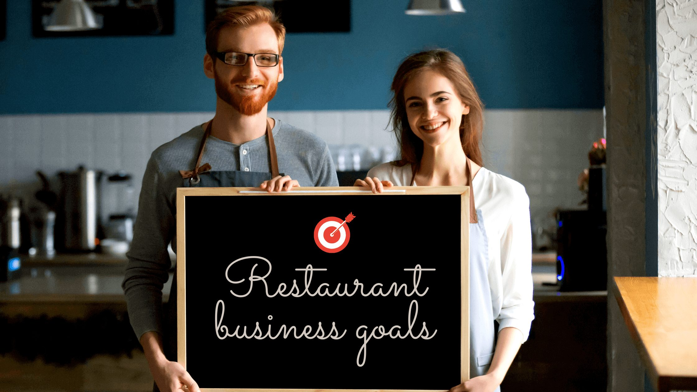 Restaurant business goals & objectives